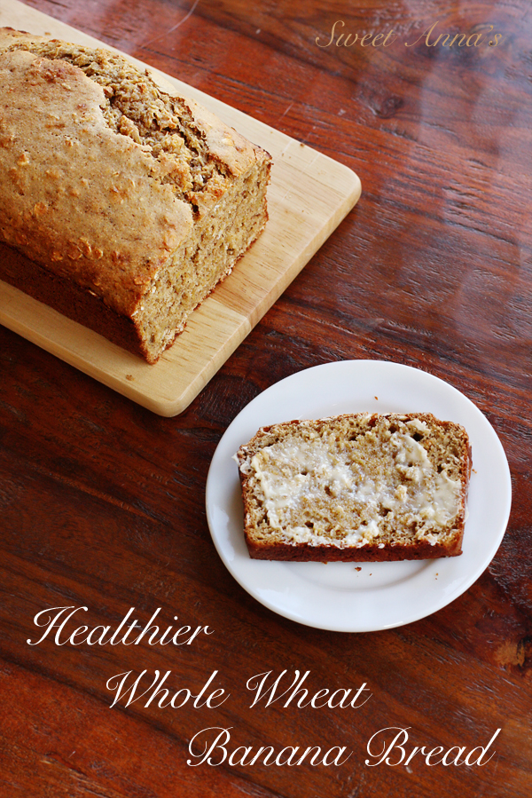 Healthier Whole Wheat Banana Bread | Sweet Anna's