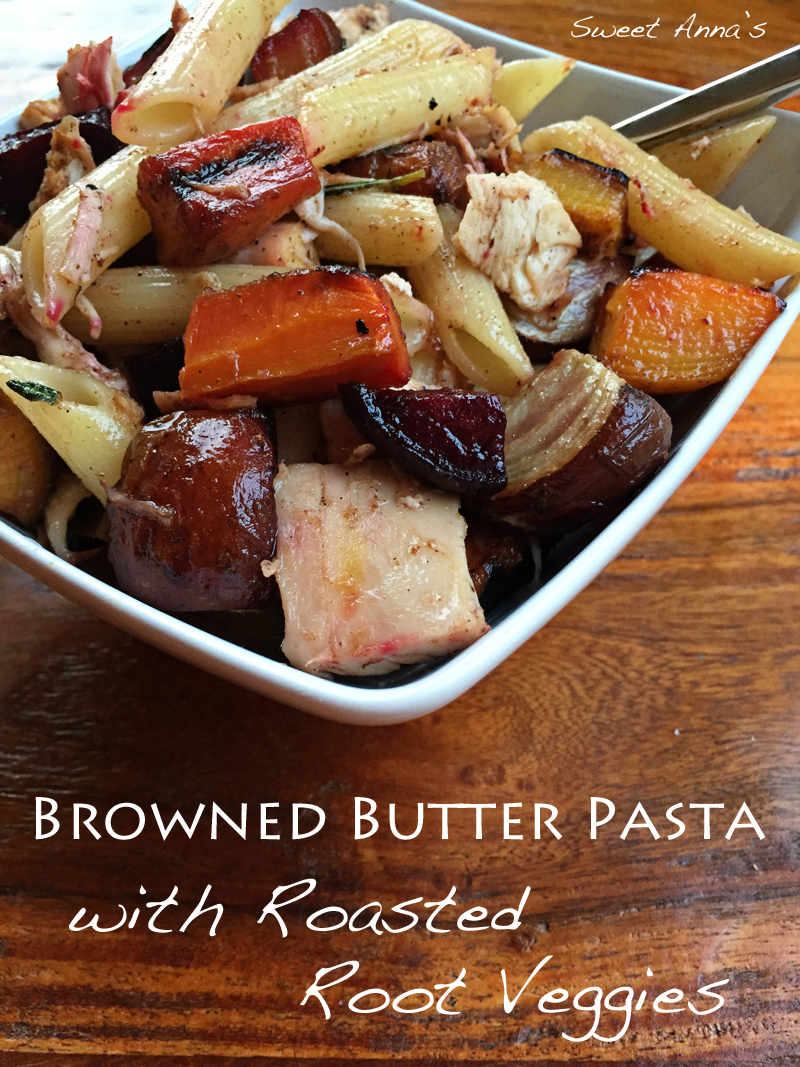 Browned Butter Pasta with Roasted Root Veggies | Sweet Anna's