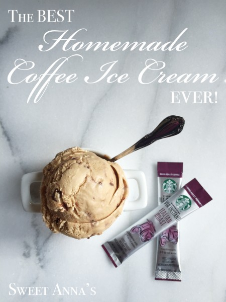 The Best Homemade Coffee Ice Cream EVER! | Sweet Anna's